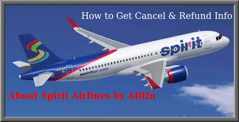 How to Cancel Booked Flight Tickets with Spirit Airlines ?