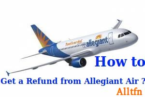 How to Get a Refund from Allegiant Air